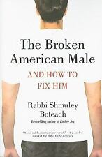The Broken American Male: and How to Fix Him, Shmuley Boteach, Acceptable Book