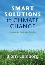 Smart Solutions to Climate Change: Comparing Costs and Benefits (Paperback or So