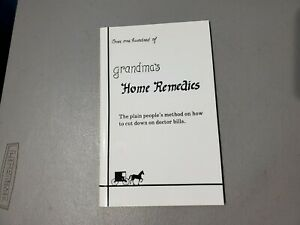 Over One Hundred Of Grandma's Home Remedies from Amish Country 1988