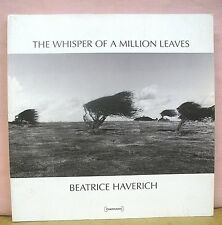 The Whisper of a Million Leaves by Beatrice Haverich 2006