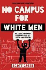 NO CAMPUS FOR WHITE MEN - GREER, SCOTT - NEW PAPERBACK BOOK