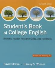 Student's Book of College English by David Skwire and Harvey S. Wiener (2014,...