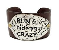 Brown Leather Quote Cuff Bracelet Run & Hide Your Crazy
