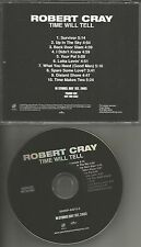 ROBERT CRAY Time Will Tell ULTRA Rare USA ADVNCE PROMO DJ CD USA MINT