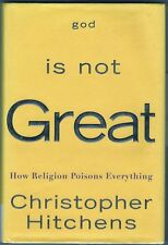 Christopher Hitchens~GOD IS NOT GREAT~SIGNED 1ST/DJ~NICE COPY