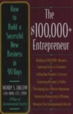 The $100,000+ Entrepreneur : How to Build a Successful New Business in 90 Days …
