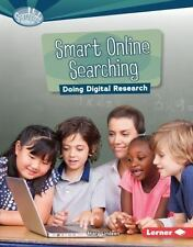 Smart Online Searching: Doing Digital Research (Searchlight Books What-ExLibrary