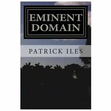 Eminent Domain : The Hollywood Quarters by Patrick Iles (2013, Paperback)