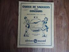 ANCIEN LIVRE SCOLAIRE CAHIER DE VACANCES AVEC CONCOURS CEP MAGNARD N°6