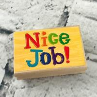 "Nice Job! Rubber Stamp Wood Mounted 1.75""X2.5"" Encouragement Congratulations"