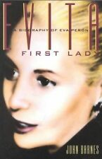Evita, First Lady: A Biography of EVA Peron by John Barnes (Paperback, 1996)