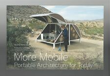 More Mobile Portable Architecture for Today Prefab Factory-Built Modular Compact