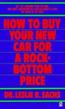How to Buy Your New Car at a Rock-Bottom Price (Signet) by Sachs, Leslie R.