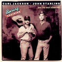 Carl Jackson & John Starling Nash Ramblers Spring Training CD NO ART w clamshell