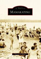 Mamakating [Images of America] [NY] [Arcadia Publishing]