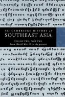 Cambridge History of Southeast Asia Vol. II, Pt. 2 : From World War II to the Pr