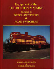 Equipment of the BOSTON & MAINE, Vol. 1: Diesel Switchers and Road-Switchers NEW