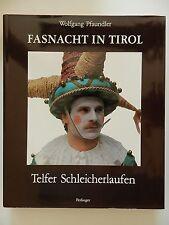 Fasnacht in Tirol Wolfgang Pfaundler Telfer Schleicherlaufen