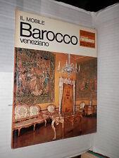IL MOBILE BAROCCO VENEZIANO Giovanni Mariacher De Agostini 1970 documentari 2