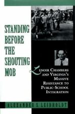 Standing Before the Shouting Mob: Lenoir Chambers & Virginia's Massive Resistan