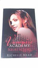 Vampire Academy, tome 1 : Sœurs de Sang - Richelle Mead
