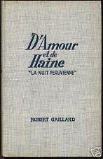 ROGER GAILLARD - D'AMOUR ET DE HAINE LA NUIT PERUVIENNE