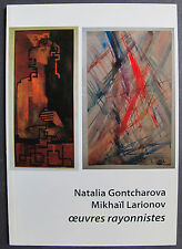 NATALIA GONTCHAROVA MIKHAIL LARIONOV OEUVRES RAYONNISTES 2011 LUCIE WEIL RUSSIE