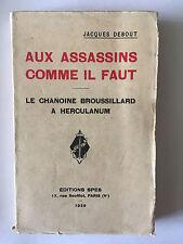 AUX ASSASSINS COMME IL FAUT 1929 JACQUES DEBOUT CHANOINE BROUSSILLARD HERCULANUM