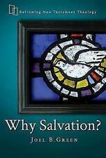 Reframing New Testament Theology: Why Salvation? by Joel B. Green 2014 Paperback