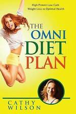 NEW The Omni Diet Plan: High Protein Low Carb Weight Loss to Optimum Health