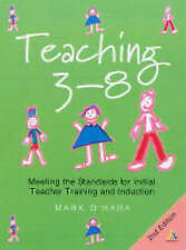 Teaching 3-8: Meeting the Standards for Initial Teacher Training and...