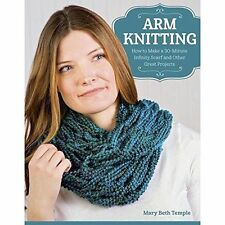 Arm Knitting: How to Make a 30-Minute Infinity Scarf and Other Great Projects, M