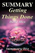Summary - Getting Things Done David Allen's Book-- Full Summar by -Pro Summary