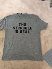 NEXT LEVEL ATHLETIC TEE- The Struggle is real unisex t-shirt size SM