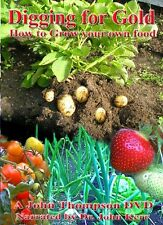 Digging For Gold - How To Grow Your Own Food