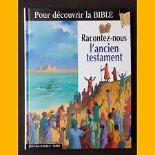 Pour découvrir la Bible RACONTEZ-NOUS L'ANCIEN TESTAMENT 1998