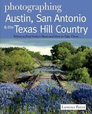 Photographing Austin, San Antonio and the Texas Hill Country: Where to Find Perf