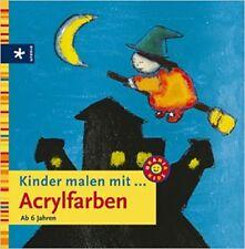 Kinder malen mit  Acrylfarben ** ab 6 Jahren ** Urania Verlag