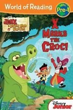 World of Reading: Jake and the Never Land Pirates X Marks the Croc: Pre-Level 1
