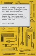 A Book of Vintage Designs and Instructions for Making Furniture and Other...