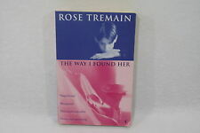 The way I found her by Rose Tremain Livre en Anglais