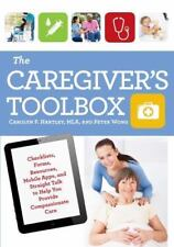 The Caregiver's Toolbox : Checklists, Forms, Resources, Mobil Apps, Straight...