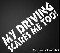 MY DRIVING SCARES ME Funny Car Window Bumper 4x4 JDM VW VAG Vinyl Decal Sticker