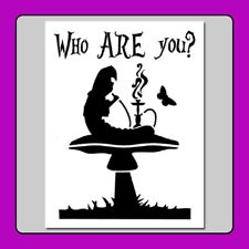 "7 X 9 Alice in Wonderland STENCIL  ""Who ARE you?"" Caterpillar/Hookah/Mushroom"