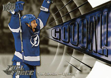 Tyler Johnson 15/16 UD Full Force Goal insert  #G-TJ