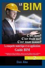 Le BIM, C'est Pour Quoi ? C'est Pour Qui ? C'est Pour Quand ? (Version2...