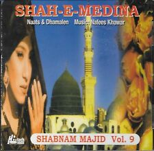 SHAH - E - MEDINA (SHABNAM MAJID) -  VOL 9 - NEW NAAT CD - FREE UK POST