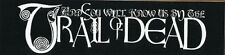 And You Will Know Us By The Trail Of Dead U.S. tour RARE promo sticker '01