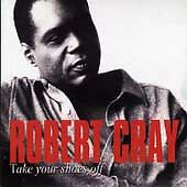 Take Your Shoes Off, Cray, Robert