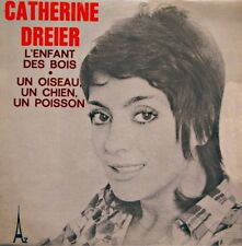 CATHERINE DREIER l'enfant des bois/un oiseau, un chien, un poisson SP PROMO 1973
